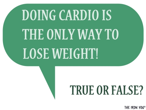 Doing Cardio Is The Only Way To Lose Weight